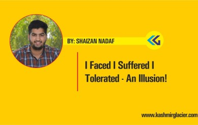 I Faced I Suffered I Tolerated – An Illusion!