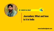 Journalism; What and how is it in India