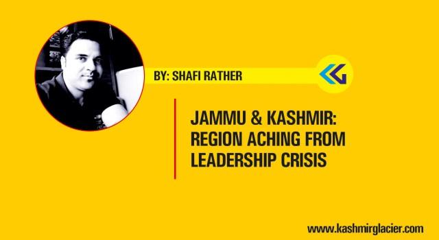 Jammu & Kashmir: Region Aching From Leadership Crisis