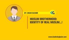 Muslim Brotherhood: Identity of Real Muslim….!