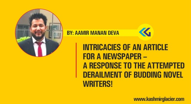 INTRICACIES OF AN ARTICLE FOR A NEWSPAPER – A response to the attempted derailment of budding novel writers!