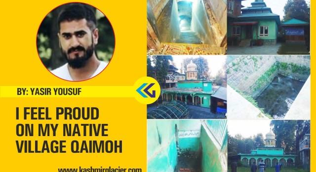 I feel proud on my native village – Qaimoh