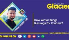 How Winter Brings Blessings For Kashmir?