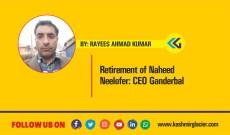 Retirement of Naheed Neelofer: CEO Ganderbal