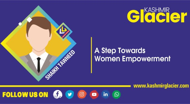 A Step Towards Women Empowerment