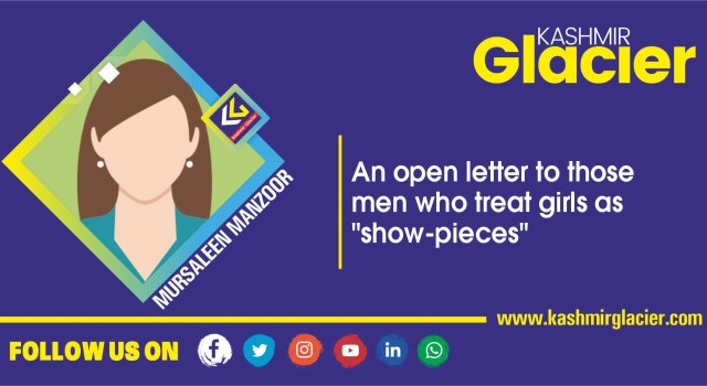 """An open letter to those men who treat girls as """"show-pieces"""""""