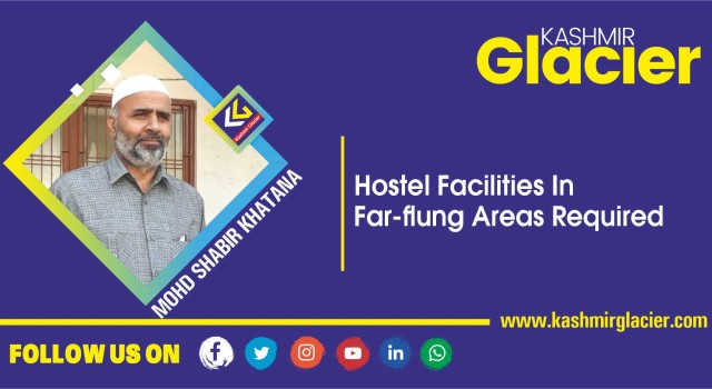 Hostel Facilities In far-flung areas required