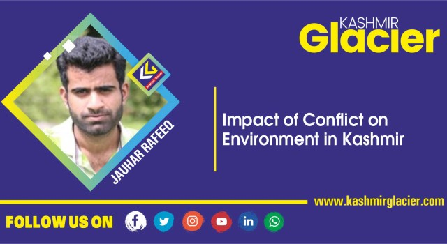 Impact of Conflict on Environment in Kashmir