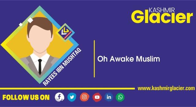 Oh Awake Muslim