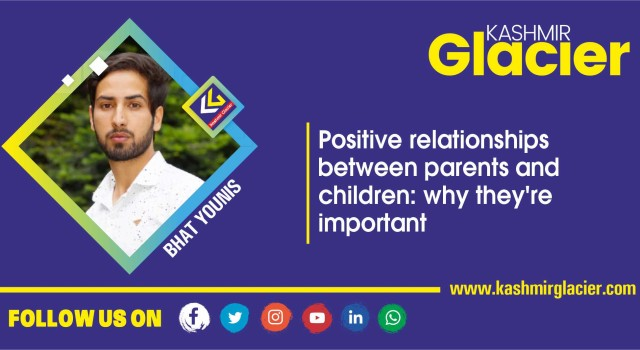 Positive relationships between parents and children: why they're important