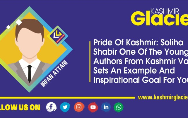 Pride of Kashmir: Soliha Shabir one of the Youngest Authors from Kashmir Valley sets an example and inspirational goal for youth