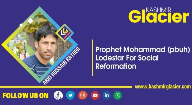 Prophet Mohammad (PBUH): Lodestar for Social Reformation