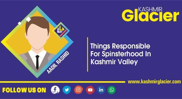 Things Responsible For Spinsterhood In Kashmir Valley
